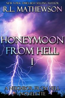 Honeymoon from Hell Part I (Honeymoon from Hell #1) - R.L. Mathewson