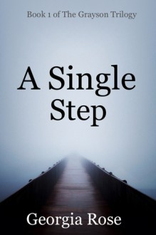 A Single Step (Book 1 of The Grayson Trilogy) - Georgia Rose