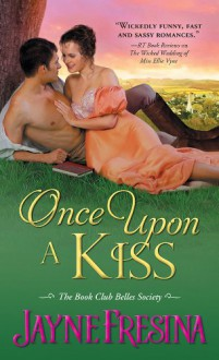 Once Upon a Kiss (Book Club Belles Society 1) - Jayne Fresina