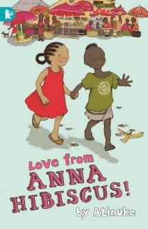 Love from Anna Hibiscus - Atinuke, Lauren Tobia