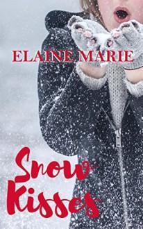 Snow Kisses - Tor Thom,Charley Ongel,Elaine Marie
