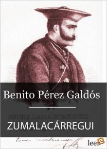 Zumalacarregui (Episodios Nacionales III - 1) - Benito Pérez Galdós