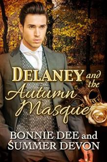 Delaney and the Autumn Masque (Victorian Holiday Hearts Book 4) - Summer Devon,Bonnie Dee