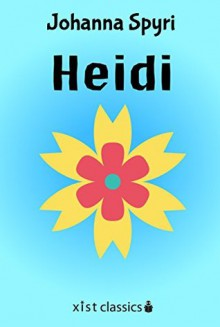 Heidi (Xist Classics) - Johanna Spyri