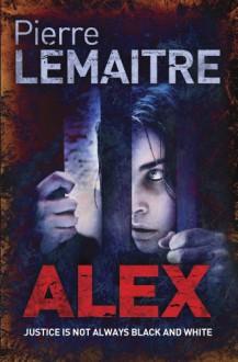 Alex (Verhœven, #2) - Pierre Lemaitre, Frank Wayne
