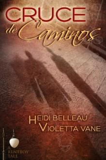 Cruce de Caminos - Heidi Belleau, Violetta Vane
