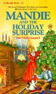 Mandie and the Holiday Surprise - Lois Gladys Leppard