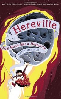 Hereville: How Mirka Met a Meteorite - Barry Deutsch