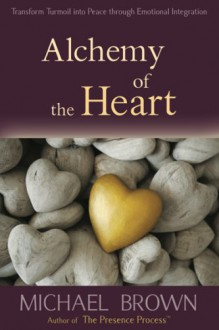 Alchemy of the Heart - Michael Brown