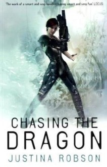 Chasing the Dragon - Justina Robson