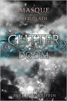 Glitter & Doom - Bethany Griffin