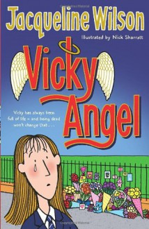 Vicky Angel Vicky Angel - Jacqueline Wilson