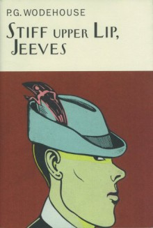 Stiff Upper Lip, Jeeves - P.G. Wodehouse
