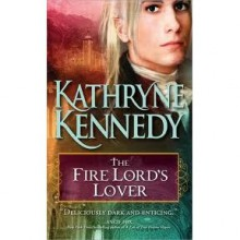 The Fire Lord's Lover (The Elven Lords, #1) - Kathryne Kennedy