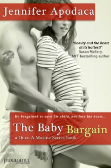 The Baby Bargain: A Once a Marine Series Book (Entangled Indulgence) - Jennifer Apodaca