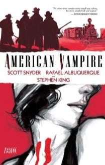 American Vampire, Volume 1 - Rafael Albuquerque, Scott Snyder, Rafael Albuquereque, Stephen King