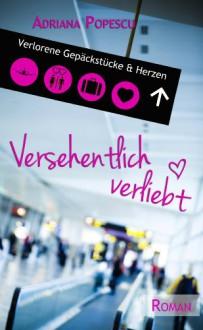 Versehentlich verliebt (inklusive Bonus-Kapitel) (German Edition) - Adriana Popescu