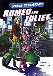 Romeo and Juliet (Manga Shakespeare) - Richard Appignanesi, Sonia Leong, William Shakespeare