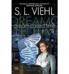 Dream Called Time: A Stardoc Novel - S.L. Viehl