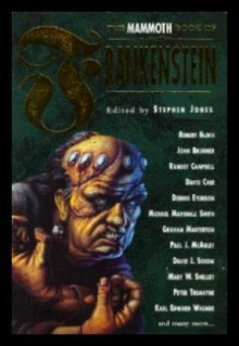 The Mammoth Book of Frankenstein (The Mammoth Book Series) - Stephen Jones