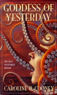 Goddess of Yesterday: A Tale of Troy - Caroline B. Cooney