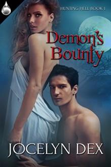 Demon's Bounty (Hunting Hell Book 1) - Jocelyn Dex