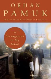 A Strangeness in My Mind: A novel (Vintage International) - Orhan Pamuk