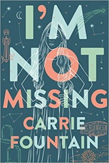 I'm Not Missing - Carrie Fountain