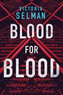 Blood for Blood (Ziba MacKenzie #1) - Victoria Selman