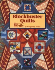 Blockbuster Quilts - Margaret J. Miller, Liz McGehee, Shellie Tucker, Stephanie Benson, Laurel Strand
