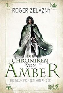 Die neun Prinzen von Amber: Die Chroniken von Amber 1 - Roger Zelazny,Thomas Schlück