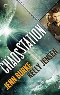 Chaos Station - Jenn Burke,Kelly Jensen