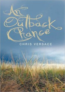 An Outback Chance - Chris Versace
