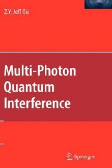 Multi-Photon Quantum Interference - Zhe-Yu Ju Ou