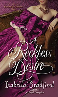 A Reckless Desire: A Breconridge Brothers Novel (The Breconridge Brothers) - Isabella Bradford