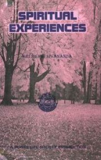 Spiritual Experiences - Sivananda Saraswati