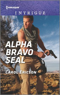 Alpha Bravo SEAL (Red, White and Built) - Carol Ericson