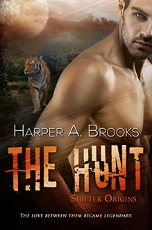 The Hunt (Shifter Origins) - Harper A. Brooks