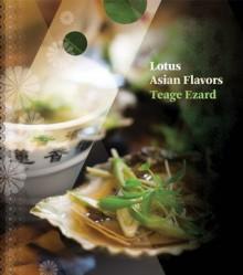 Lotus: Asian Flavors - Teage Ezard