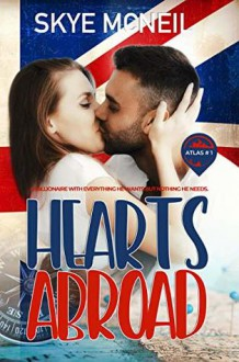 Hearts Abroad (The Atlas Series #1) - Skye McNeil