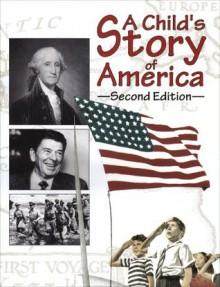 A Child's Story of America (79945) - Michael J. McHugh, Charles R. Morris