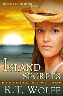 Island Secrets (The Island Escape Series, Book 1) - R.T. Wolfe
