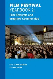 Film Festivals And Imagined Communities - Dina Iordanova, Ruby Cheung