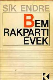 Bem rakparti évek - Endre Sik