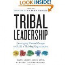Tribal Leadership: Leveraging Natural Groups to Build a Thriving Organization [Hardcover] - JOHN KING, HALEE FISCHER-WRIGHT DAVE LOGAN