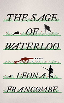 The Sage of Waterloo: A Tale - Leona Francombe