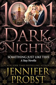 Something Just Like This (Stay #3.5) - Jennifer Probst