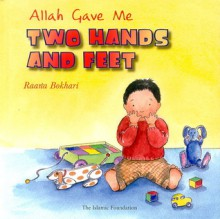 Allah Gave Me Two Hands and Feet - Raana Bokhari