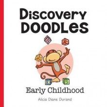 Discovery Doodles: Early Childhood - Alicia Diane Durand, Robbie Short