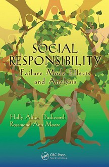 Social Responsibility: Failure Mode Effects and Analysis - Holly Alison Duckworth